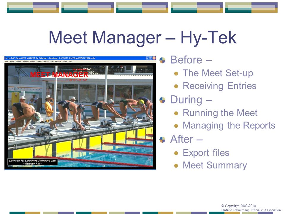 © Copyright 2007-2010 Ontario Swimming Officials' Association During the Meet Failed Swims: Min.