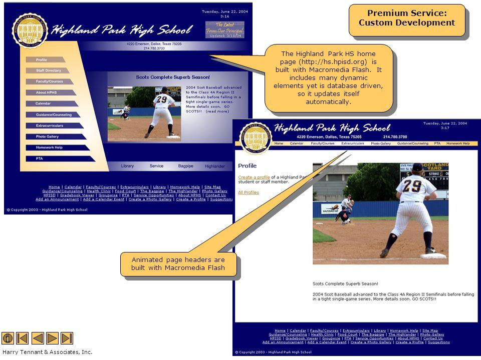 Premium Service: Custom Development Premium Service: Custom Development Animated page headers are built with Macromedia Flash The Highland Park HS hom