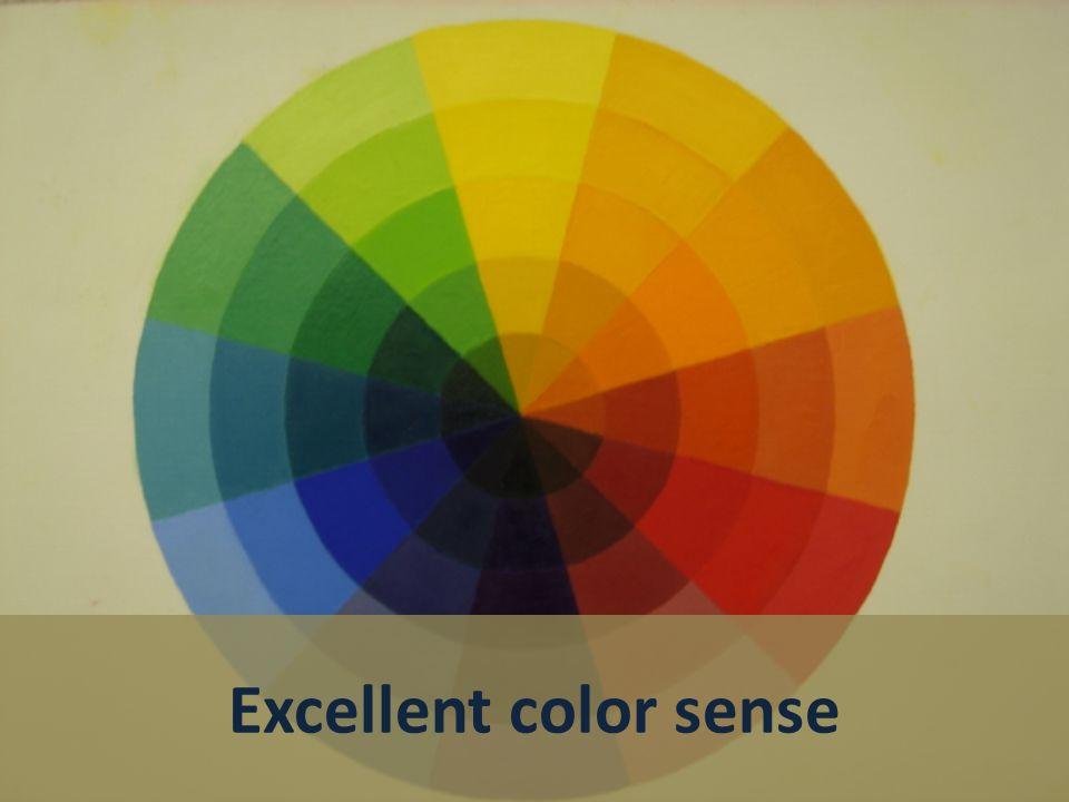 Excellent color sense
