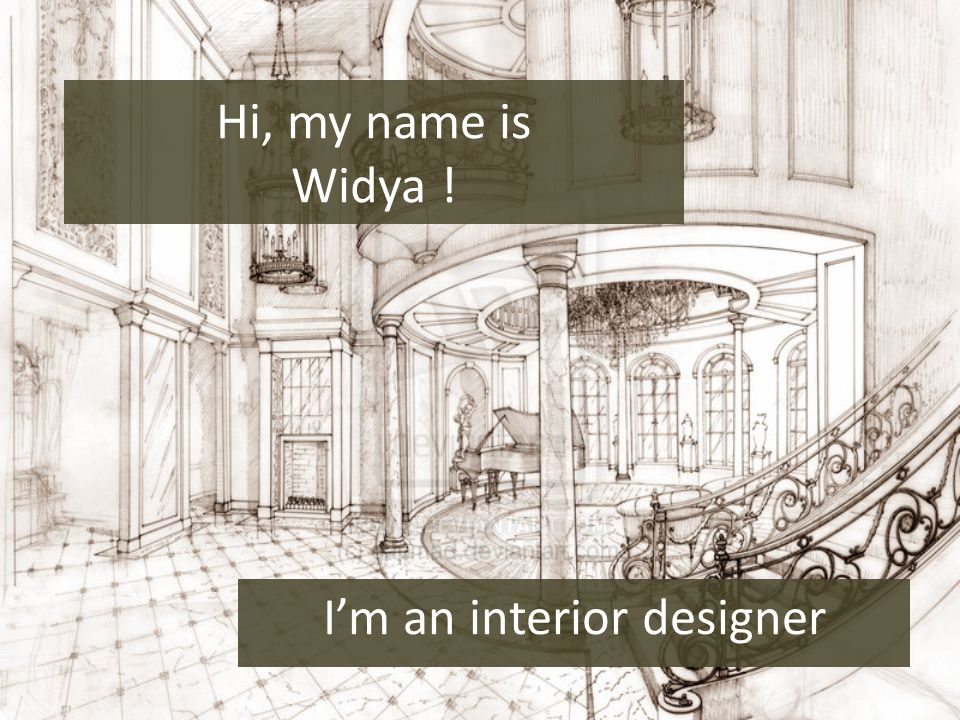 Hi, my name is Widya ! I'm an interior designer