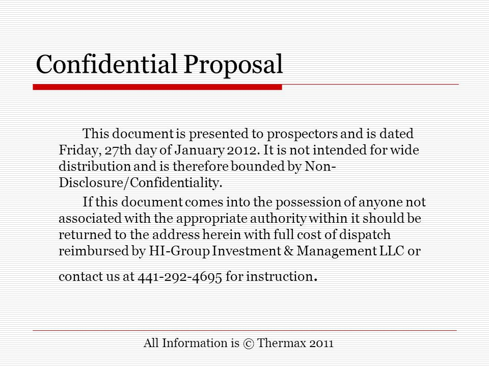 Confidential Proposal This document is presented to prospectors and is dated Friday, 27th day of January 2012. It is not intended for wide distributio