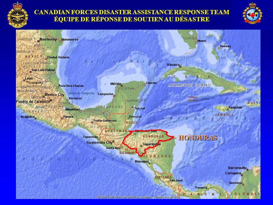 CANADIAN FORCES DISASTER ASSISTANCE RESPONSE TEAM ÉQUIPE DE RÉPONSE DE SOUTIEN AU DÉSASTRE HONDURAS