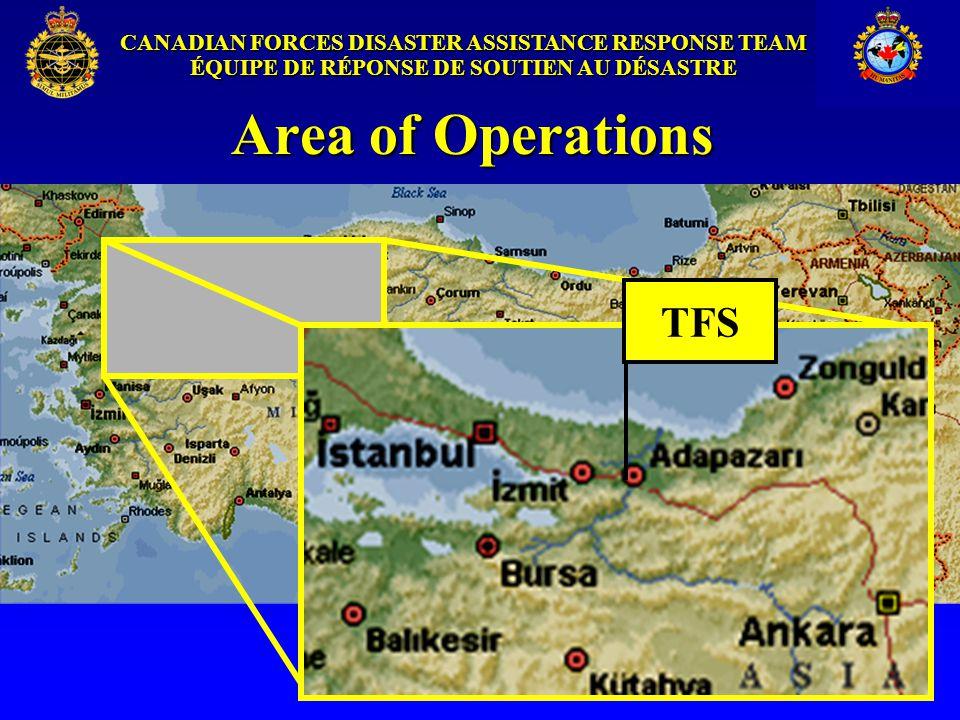 CANADIAN FORCES DISASTER ASSISTANCE RESPONSE TEAM ÉQUIPE DE RÉPONSE DE SOUTIEN AU DÉSASTRE Area of Operations SERDIVAN TFS