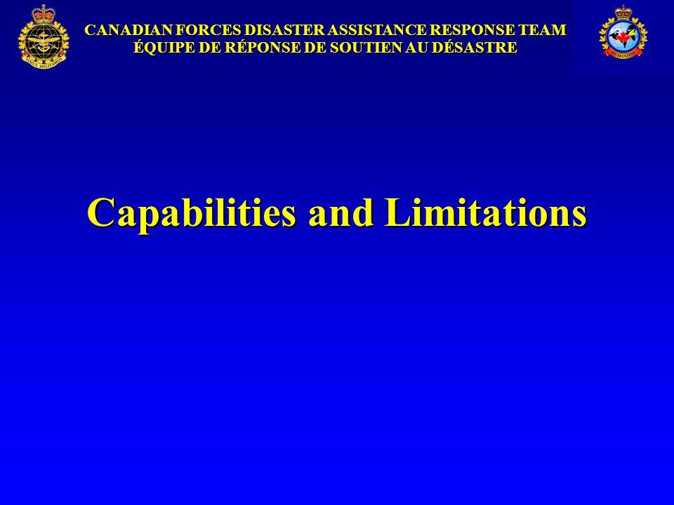 CANADIAN FORCES DISASTER ASSISTANCE RESPONSE TEAM ÉQUIPE DE RÉPONSE DE SOUTIEN AU DÉSASTRE Capabilities and Limitations