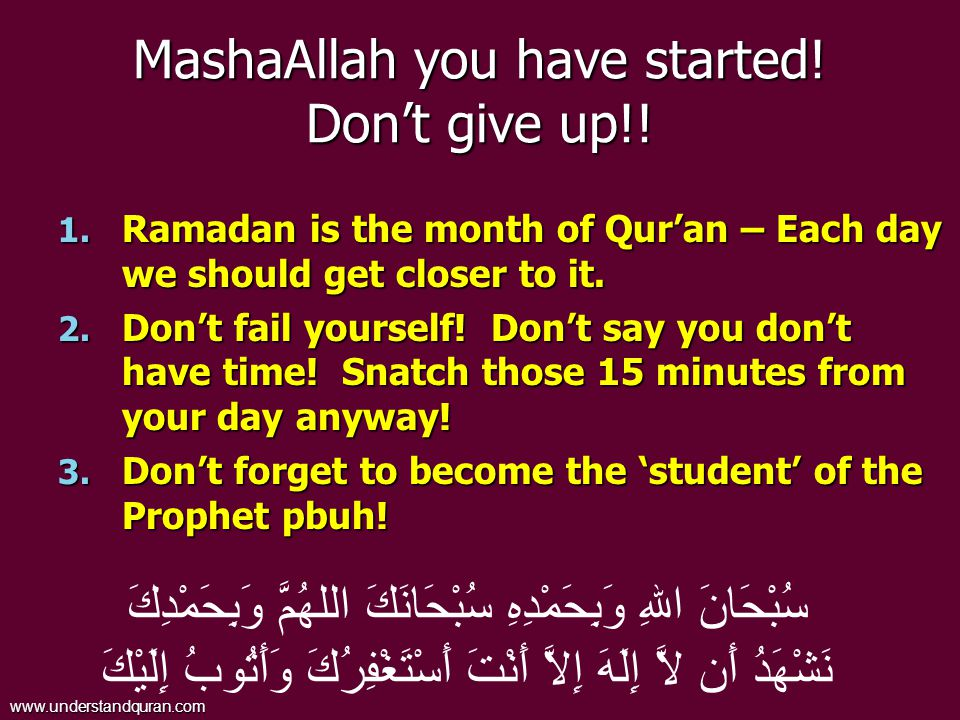 MashaAllah you have started. Don't give up!. 1.