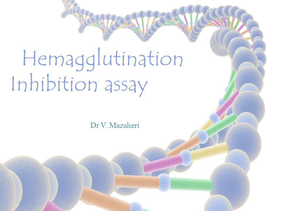 Hemagglutination Inhibition assay Dr V. Mazaheri