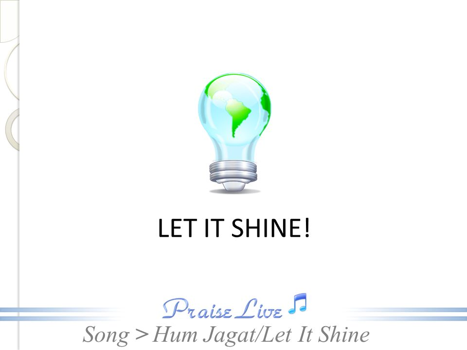 Song > LET IT SHINE! Hum Jagat/Let It Shine