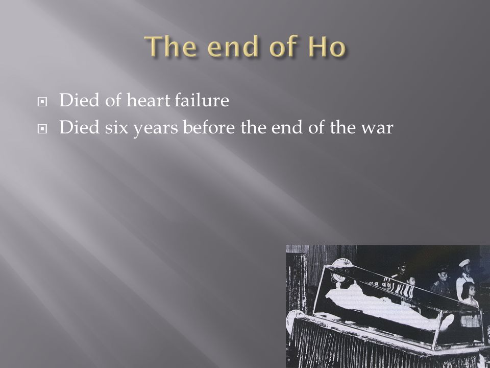  Died of heart failure  Died six years before the end of the war