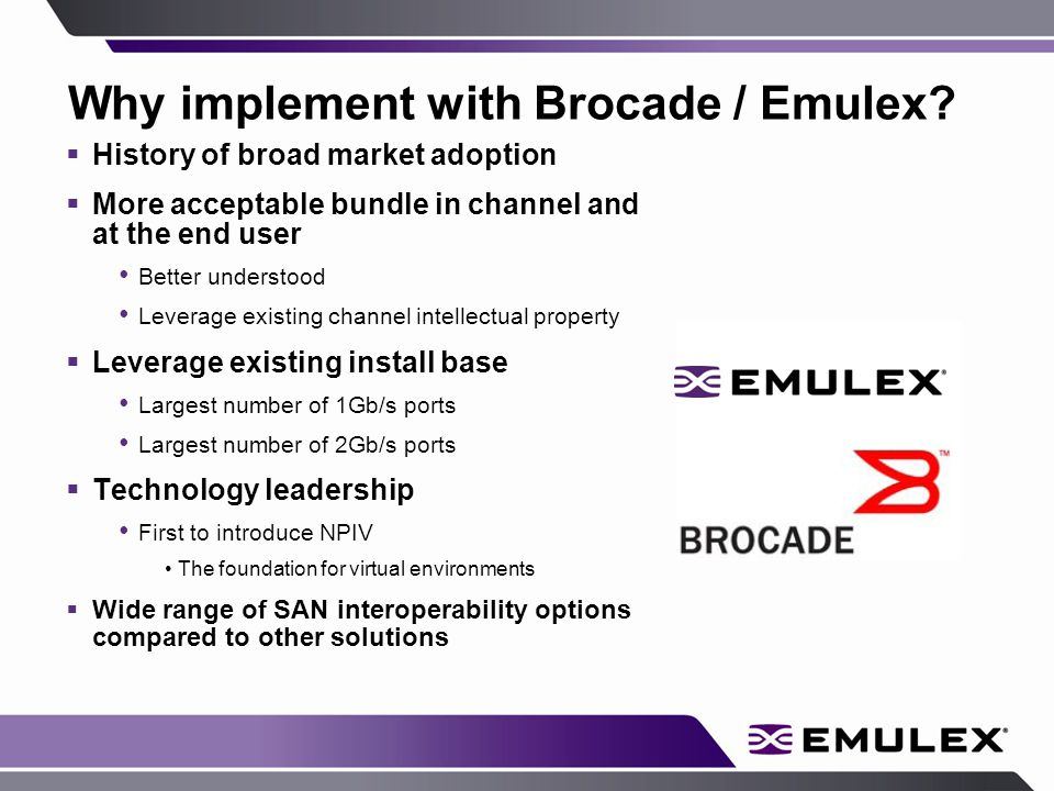 Why implement with Brocade / Emulex.