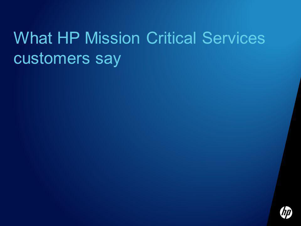 What HP Mission Critical Services customers say