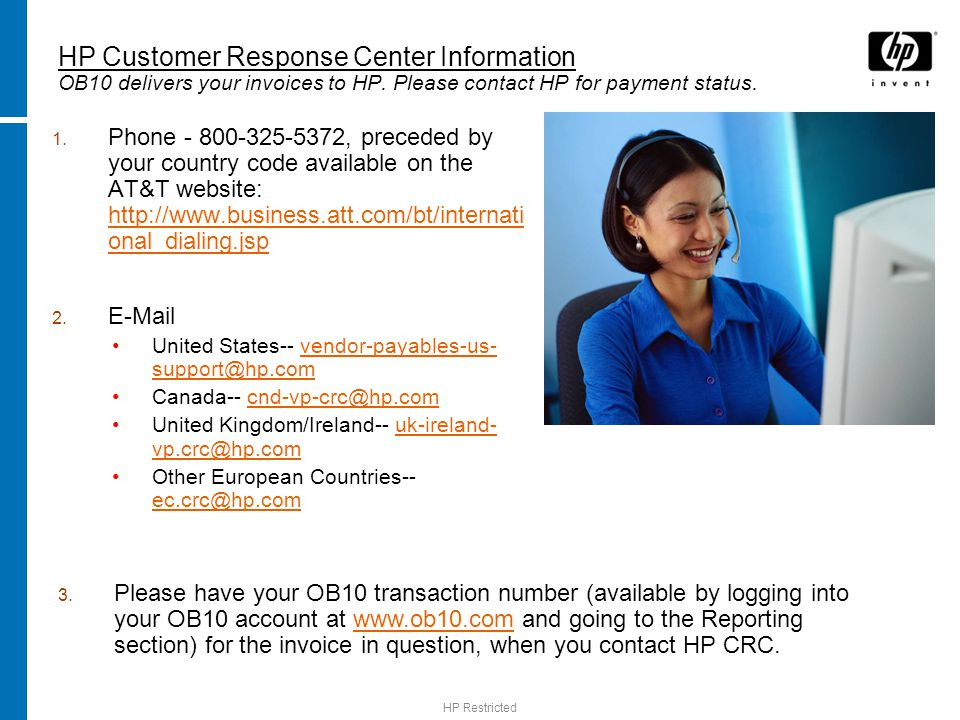 HP Restricted HP Customer Response Center Information OB10 delivers your invoices to HP.