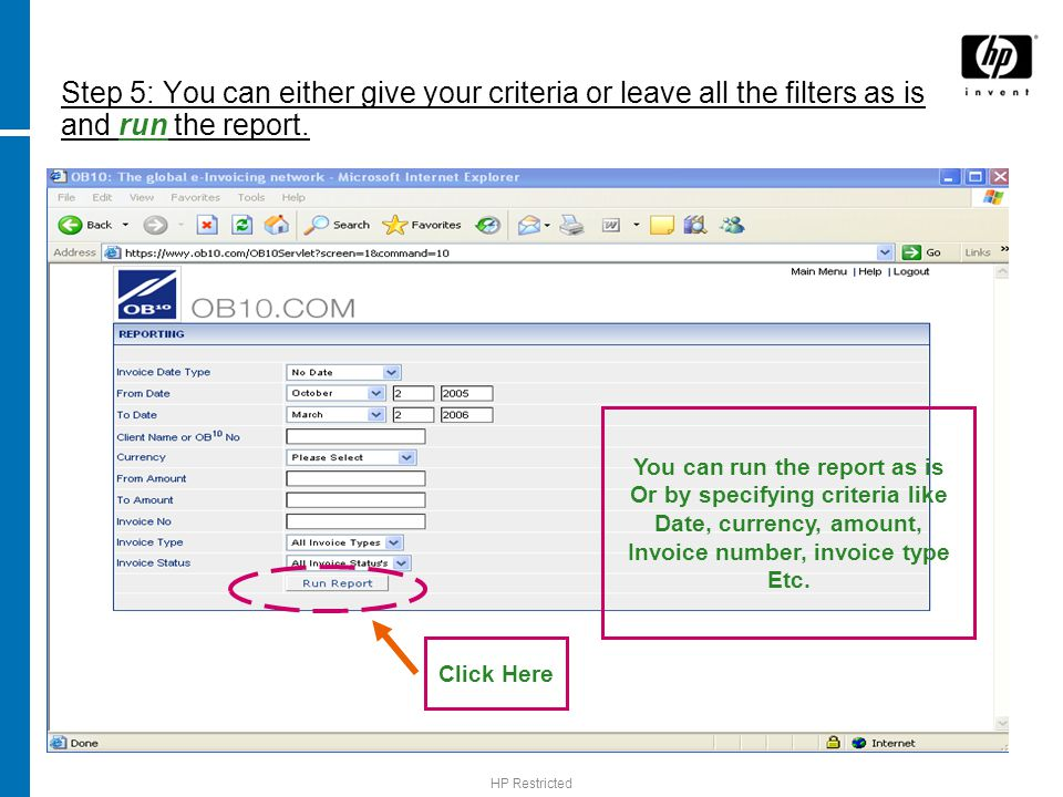 HP Restricted Step 5: You can either give your criteria or leave all the filters as is and run the report.