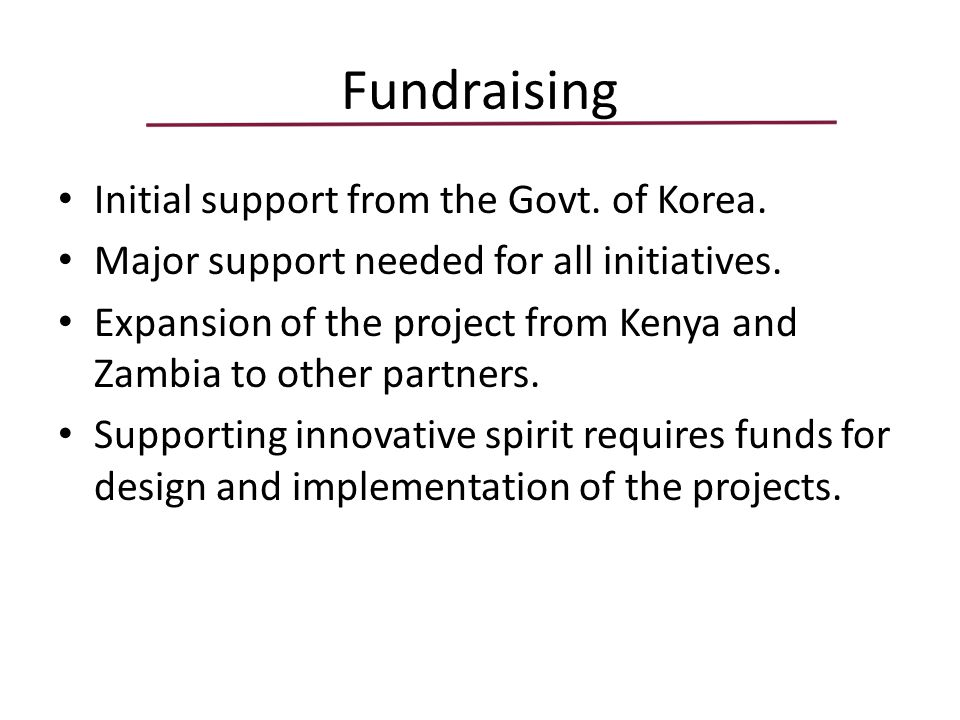 Fundraising Initial support from the Govt. of Korea.