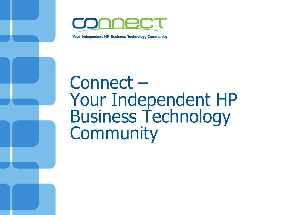 Connect – Your Independent HP Business Technology Community