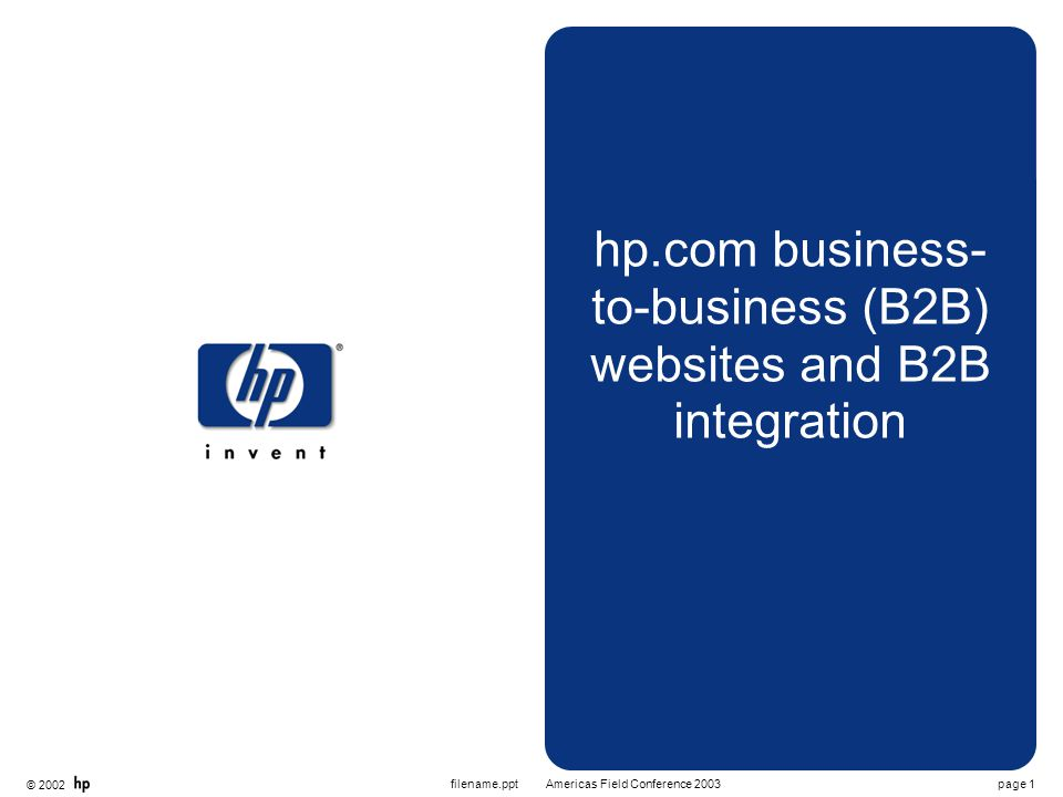 © 2002 page 12November 2002/hp.com B2B presentation hp.com B2B websites save and retrieve quotes A quote can be generated, named, saved for 90 days and printed for users' records — allows users to keep an organized record of quotes that is immediately accessible from the homepage