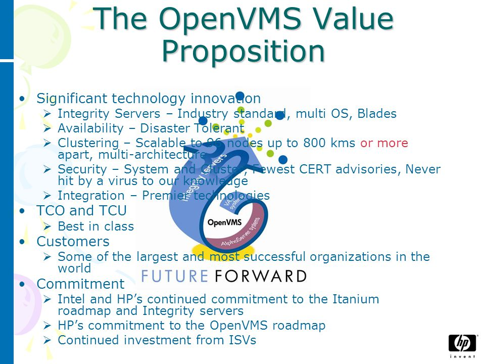 More than 90% critical apps now available on OpenVMS * http://h71000.www7.hp.com/solutions/matrix/i64partner_A.html * September/2007