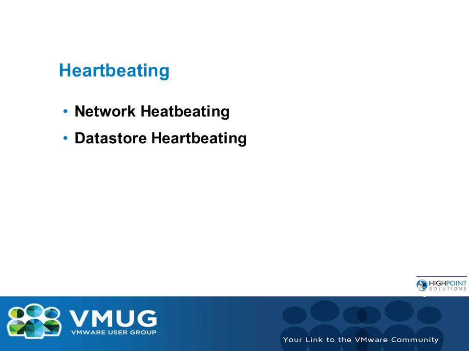 Heartbeating Network Heatbeating Datastore Heartbeating