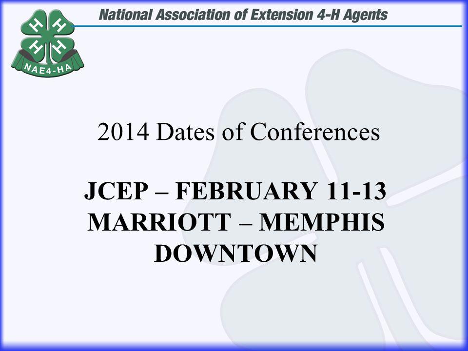 JCEP – FEBRUARY 11-13 MARRIOTT – MEMPHIS DOWNTOWN 2014 Dates of Conferences