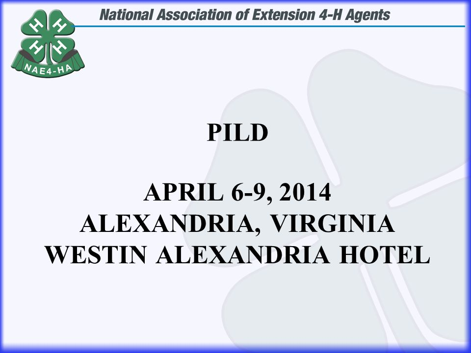 APRIL 6-9, 2014 ALEXANDRIA, VIRGINIA WESTIN ALEXANDRIA HOTEL PILD