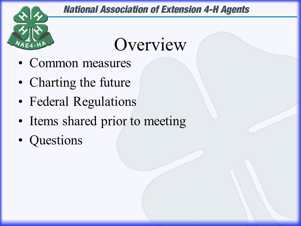Overview Common measures Charting the future Federal Regulations Items shared prior to meeting Questions