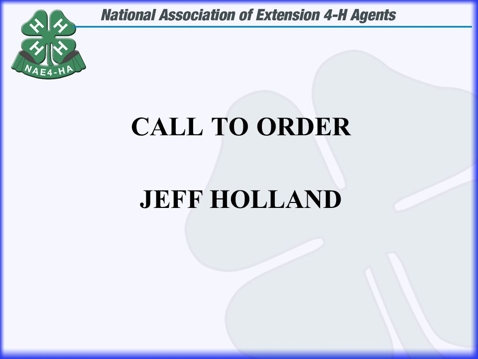 JEFF HOLLAND CALL TO ORDER