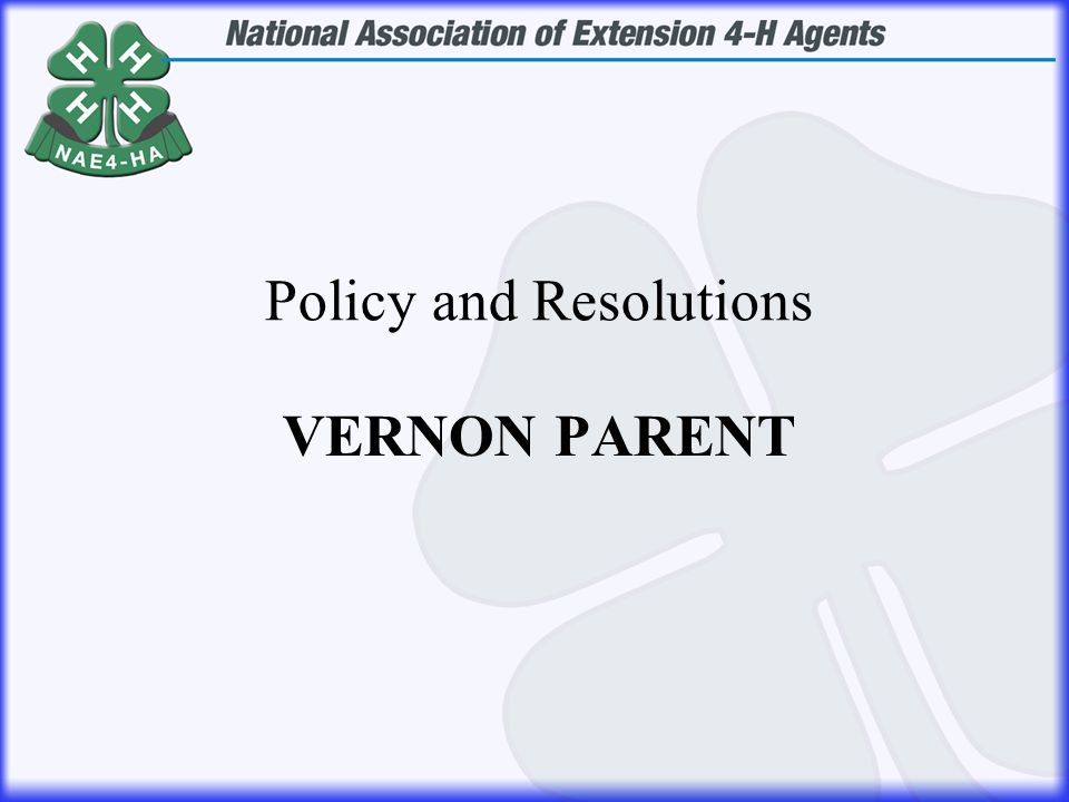 VERNON PARENT Policy and Resolutions