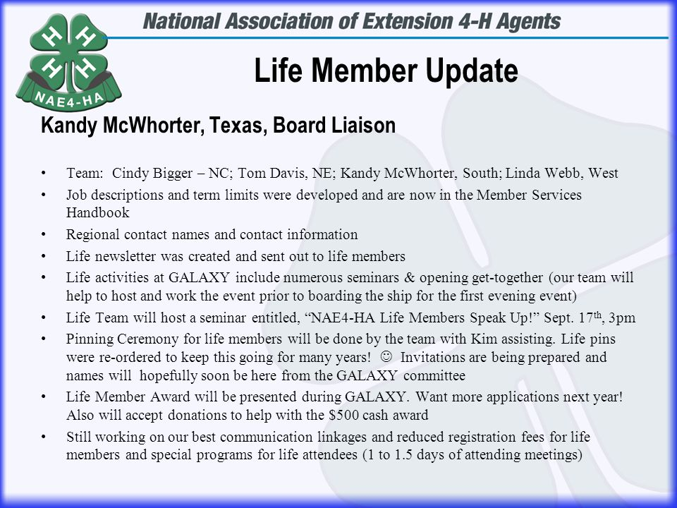 Life Member Update Kandy McWhorter, Texas, Board Liaison Team: Cindy Bigger – NC; Tom Davis, NE; Kandy McWhorter, South; Linda Webb, West Job descript