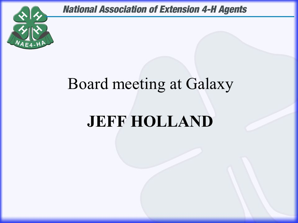 JEFF HOLLAND Board meeting at Galaxy