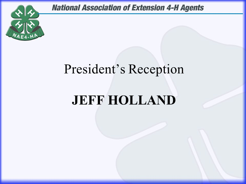 JEFF HOLLAND President's Reception