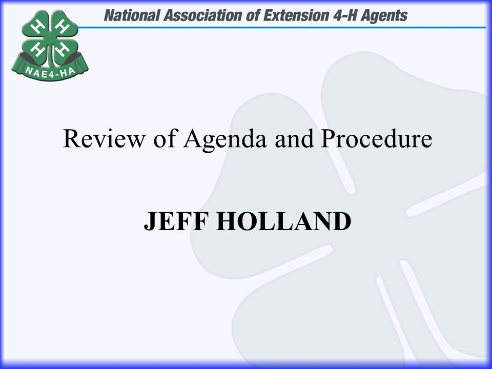 JEFF HOLLAND Review of Agenda and Procedure