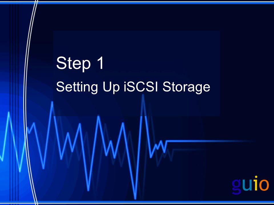 Step 1 Setting Up iSCSI Storage