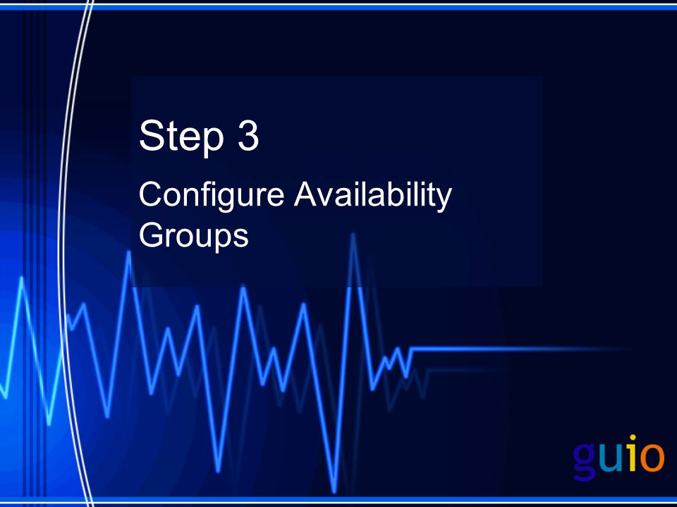 Step 3 Configure Availability Groups