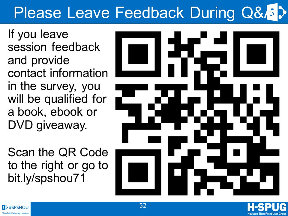 52 Please Leave Feedback During Q&A If you leave session feedback and provide contact information in the survey, you will be qualified for a book, ebo