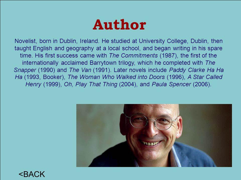 Author <BACK Novelist, born in Dublin, Ireland.