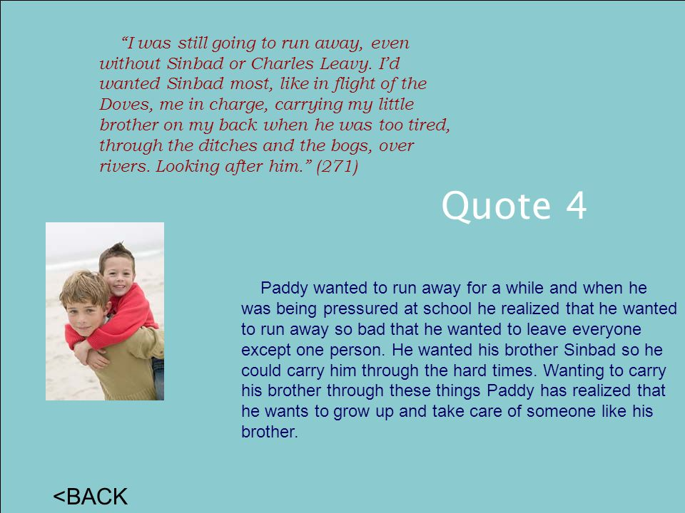 <BACK Quote 4 I was still going to run away, even without Sinbad or Charles Leavy.