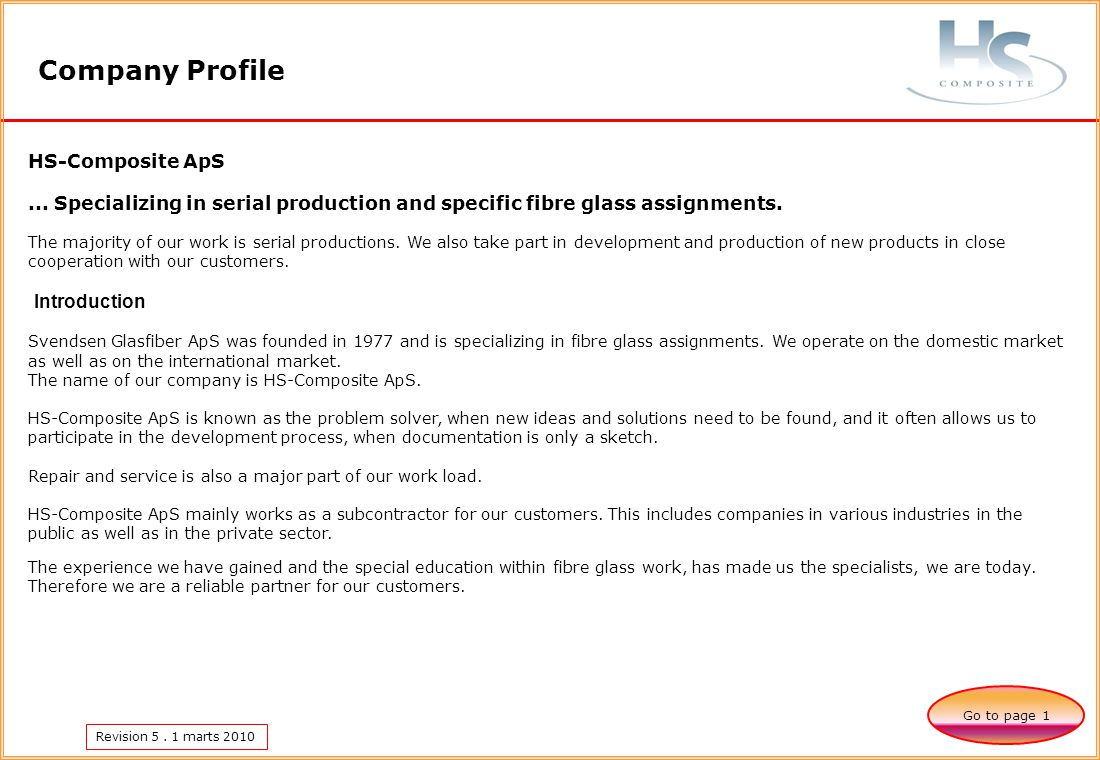 Revision 5. 1 marts 2010 Company Profile Go to page 1 HS-Composite ApS...