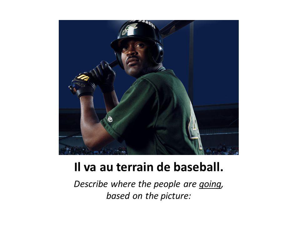 Il va au terrain de baseball. Describe where the people are going, based on the picture: