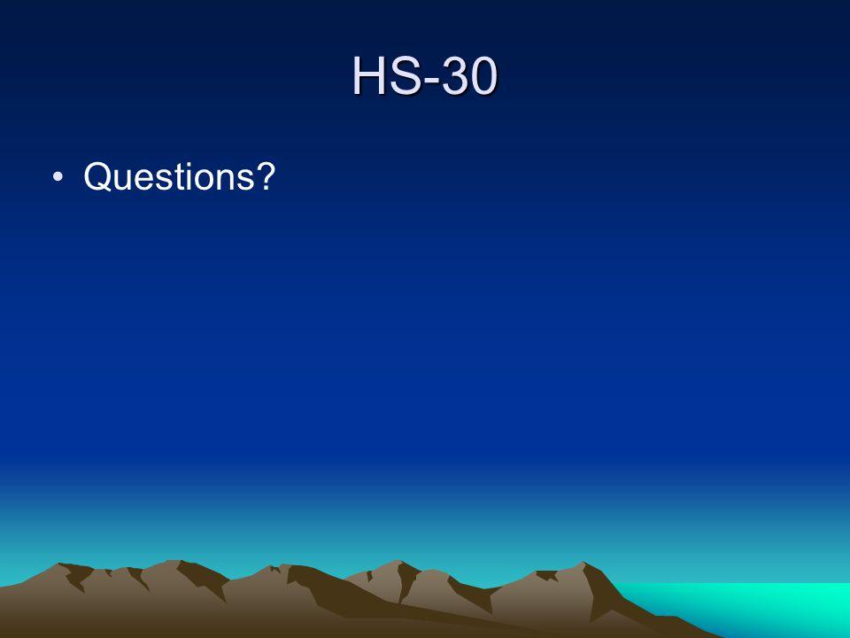 HS-30 Questions