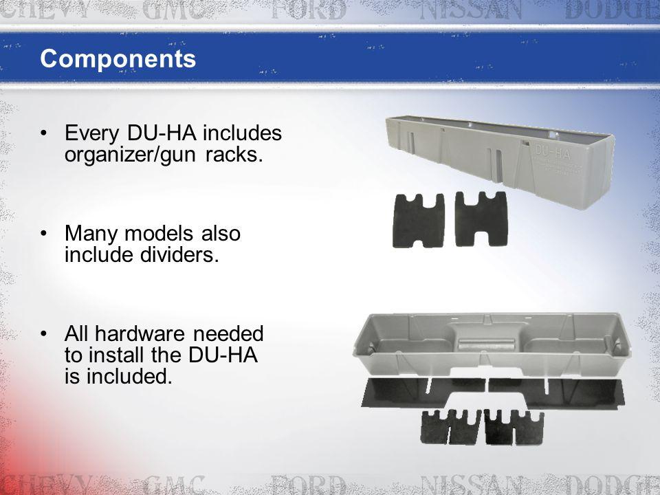 Components Every DU-HA includes organizer/gun racks.