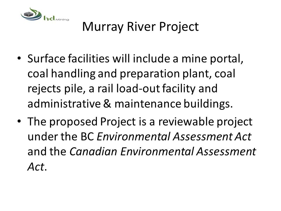 Surface facilities will include a mine portal, coal handling and preparation plant, coal rejects pile, a rail load-out facility and administrative & maintenance buildings.