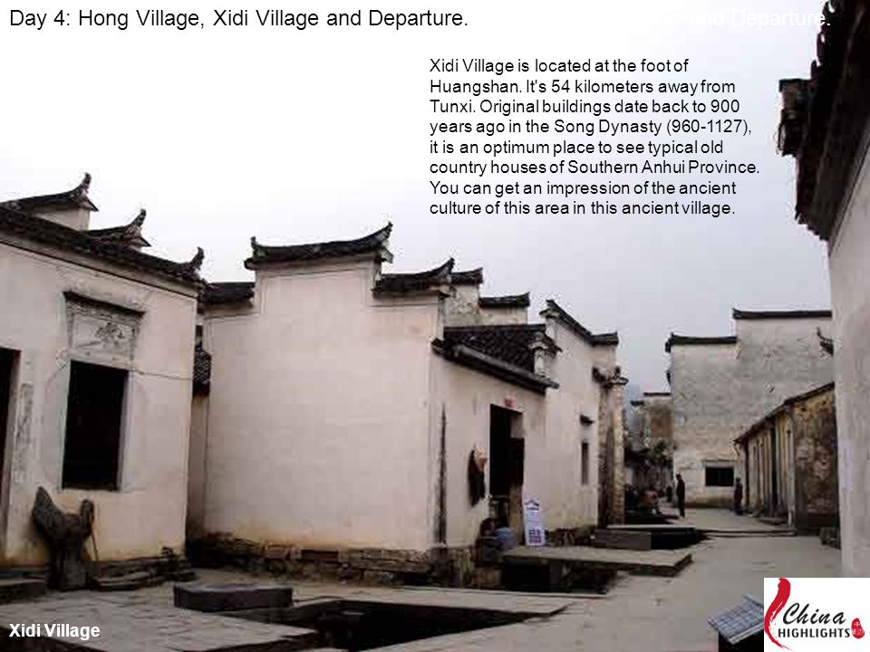 Xidi Village is located at the foot of Huangshan. It s 54 kilometers away from Tunxi.