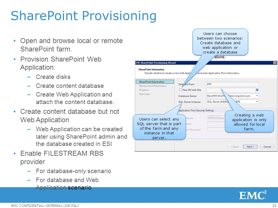 29EMC CONFIDENTIAL—INTERNAL USE ONLY SharePoint Provisioning Open and browse local or remote SharePoint farm. Provision SharePoint Web Application: –C