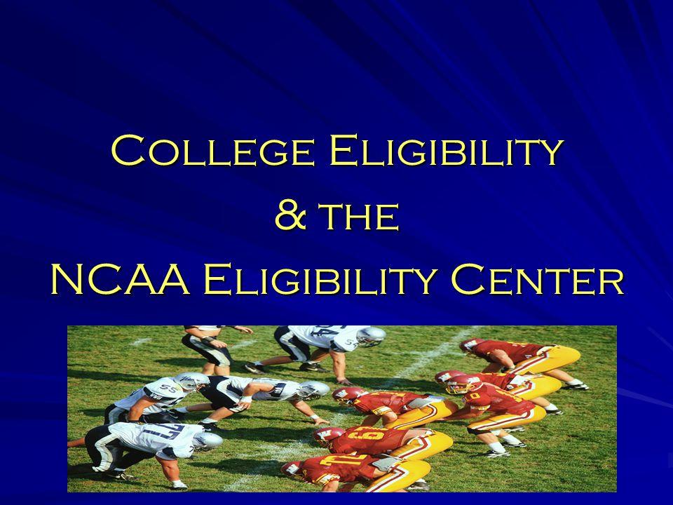 College Eligibility & the NCAA Eligibility Center