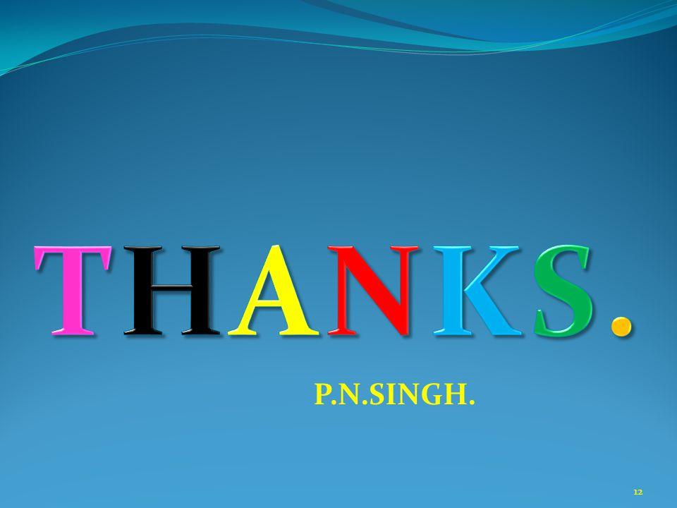 P.N.SINGH. 12