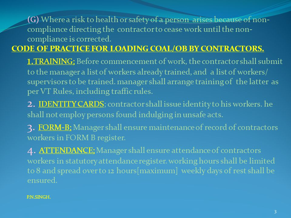 (G) Where a risk to health or safety of a person arises because of non- compliance directing the contractor to cease work until the non- compliance is corrected.
