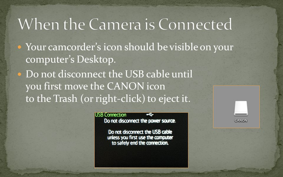 Your camcorder's icon should be visible on your computer's Desktop.