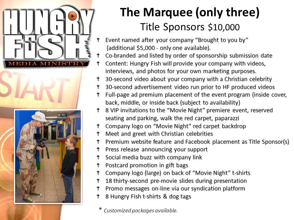 "The Marquee (only three) Title Sponsors $10,000 †Event named after your company ""Brought to you by"" (additional $5,000 - only one available). (additio"