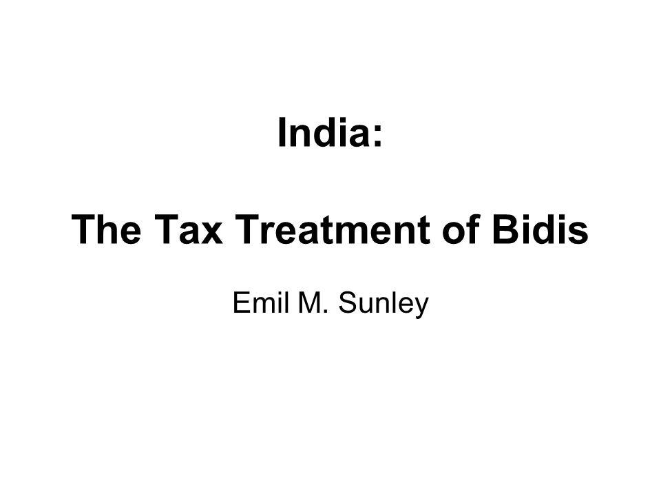 India: The Tax Treatment of Bidis Emil M. Sunley