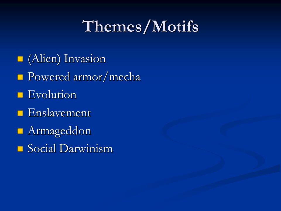 Themes/Motifs (Alien) Invasion (Alien) Invasion Powered armor/mecha Powered armor/mecha Evolution Evolution Enslavement Enslavement Armageddon Armageddon Social Darwinism Social Darwinism