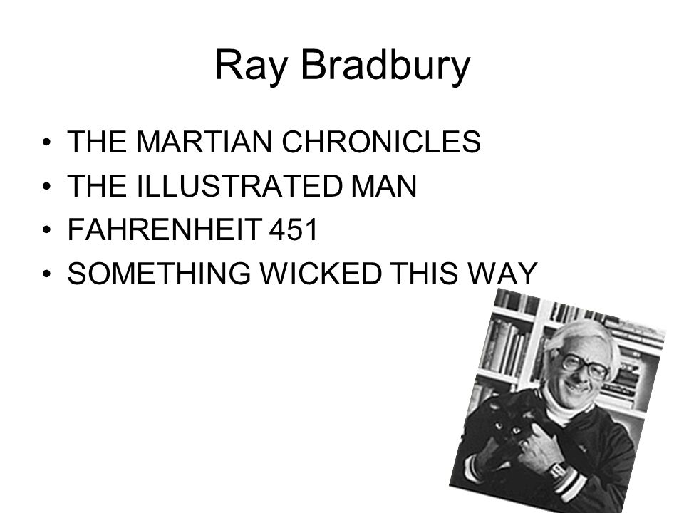 Ray Bradbury THE MARTIAN CHRONICLES THE ILLUSTRATED MAN FAHRENHEIT 451 SOMETHING WICKED THIS WAY